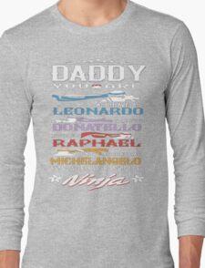 Daddy Ninja Long Sleeve T-Shirt