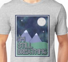 I'm still breathing. Unisex T-Shirt