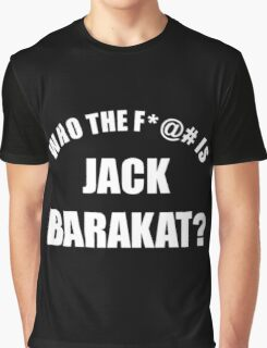 Who the f*@# is Jack Barakat? (white) Graphic T-Shirt