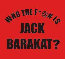 Who the f*@# is Jack Barakat? (black) Kids Tee