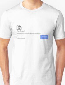 Aw Snap... Unisex T-Shirt