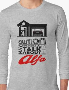 May constantly talk about his alfa Long Sleeve T-Shirt