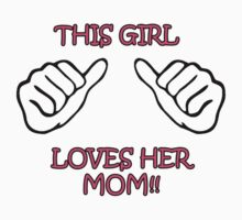 This Girl loves her Mom! One Piece - Short Sleeve