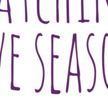 favourite sport: watching five seasons of a tv show in one week Sticker