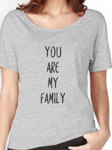 YOU ARE MY FAMILY Women's Relaxed Fit T-Shirt