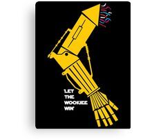 Let the Wookiee win! Canvas Print