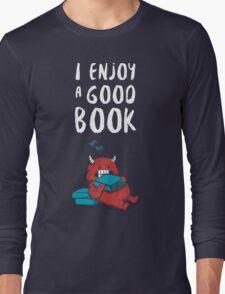 I Enjoy a Good Book Long Sleeve T-Shirt