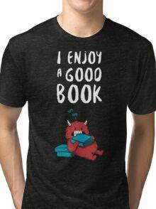 I Enjoy a Good Book Tri-blend T-Shirt