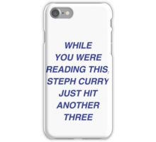 Steph with the three! iPhone Case/Skin