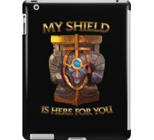 My Shield is here for You iPad Case/Skin