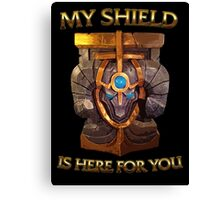 My Shield is here for You Canvas Print
