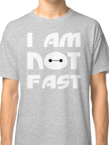 Baymax I Am Not Fast T Shirt Classic T-Shirt