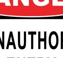 Danger - No Unauthorised Entry Sticker