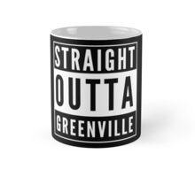 Straight Outta Greenville Mug
