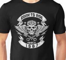 Born to ride since 1967 Unisex T-Shirt