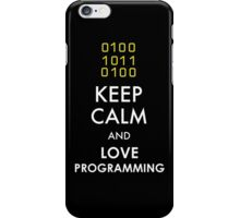 KEEP CALM AND LOVE PROGRAMMING iPhone Case/Skin