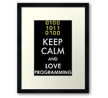 KEEP CALM AND LOVE PROGRAMMING Framed Print