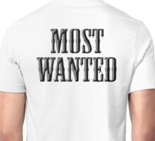 WANTED, MOST WANTED, Wanted Poster, Outlaw, Wild West, Criminal, Fugitive, Crime, Cowboy  Unisex T-Shirt