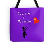 You Are A Miracle Tote Bag