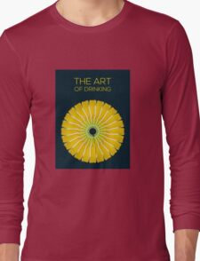 The Art of Drinking Long Sleeve T-Shirt