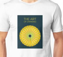 The Art of Drinking Unisex T-Shirt