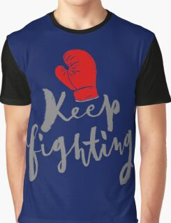 Brush lettering design - Keep Fighting Graphic T-Shirt