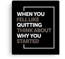 Inspirational - You Started Canvas Print