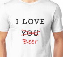 I love you (beer) Unisex T-Shirt