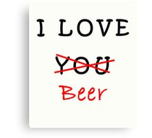 I love you (beer) Canvas Print