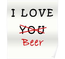 I love you (beer) Poster