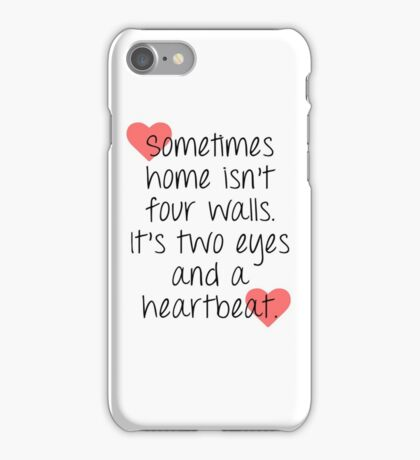 Grey's Anatomy - Sometimes home isn't four walls iPhone Case/Skin
