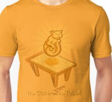 The Cat is over the Table Unisex T-Shirt
