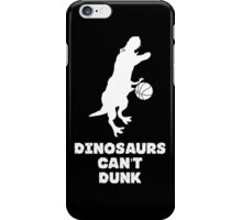 Dinosaurs Can't Dunk iPhone Case/Skin