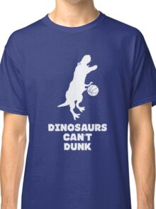 Dinosaurs Can't Dunk Classic T-Shirt
