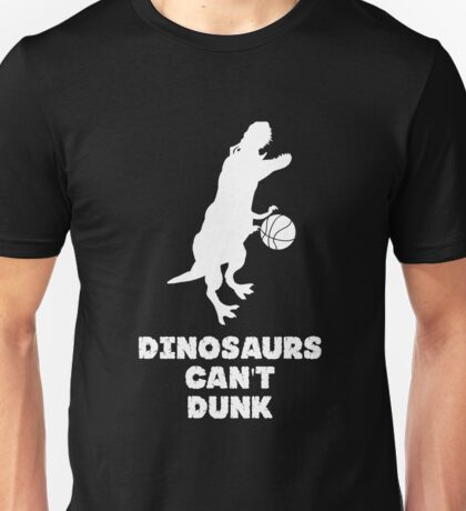 Dinosaurs Can't Dunk Unisex T-Shirt