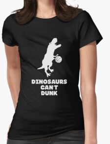 Dinosaurs Can't Dunk Womens Fitted T-Shirt