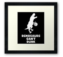 Dinosaurs Can't Dunk Framed Print