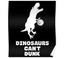 Dinosaurs Can't Dunk Poster