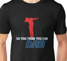 So you think you can Dab? Unisex T-Shirt