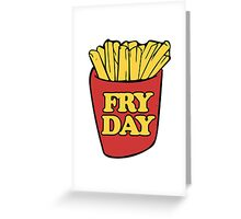 Fry Day Fryday french fries Greeting Card