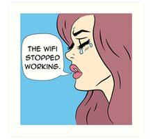 The Wifi Stopped Working Pop Art Art Print