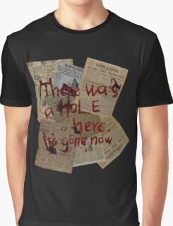 There was a Hole here, it's gone now  Graphic T-Shirt