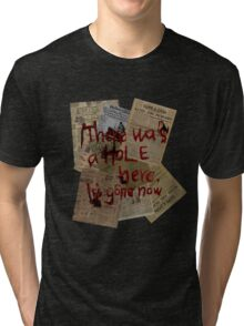 There was a Hole here, it's gone now  Tri-blend T-Shirt