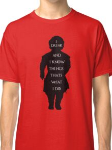 i drink and i know things game of thrones  Classic T-Shirt