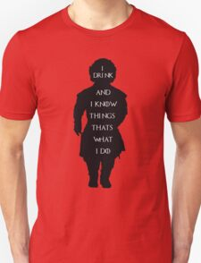 i drink and i know things game of thrones  Unisex T-Shirt