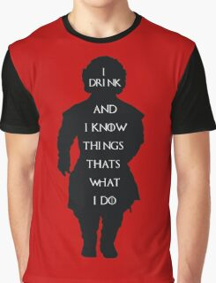 i drink and i know things game of thrones  Graphic T-Shirt