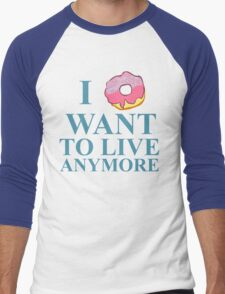i donut want to live anymore Men's Baseball ¾ T-Shirt