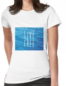Live Free Ocean Design Womens Fitted T-Shirt