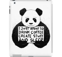 I Just Want to Drink Coffee Create Stuff and Sleep iPad Case/Skin