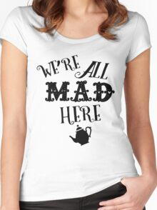 We're All Mad Here 2 - Pink Women's Fitted Scoop T-Shirt